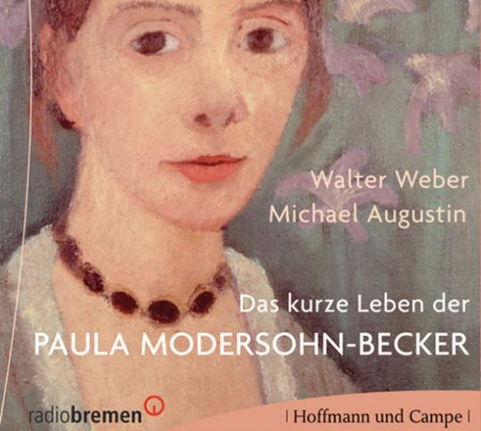 Das kurze Leben der Paula Modersohn-Becker. CD