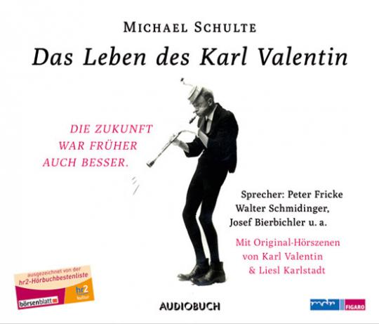 Das Leben des Karl Valentin. Hörbuch.