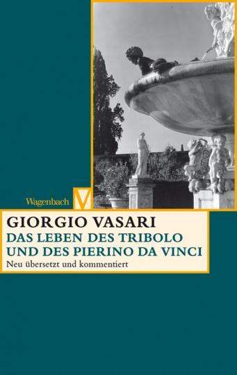 Das Leben des Tribolo und des Pierino da Vinci.