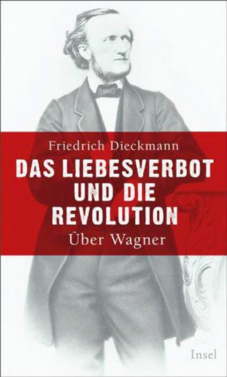 Das Liebesverbot und die Revolution. Über Wagner.