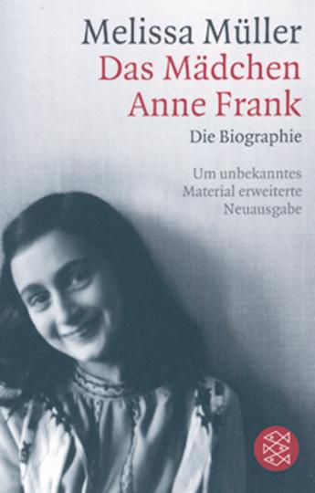 Das Mädchen Anne Frank - Die Biographie