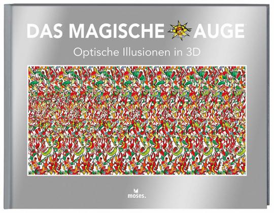 Das magische Auge. Optische Illusionen in 3D.
