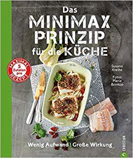 Das Minimax-Prinzip für die Küche. Wenig Aufwand, große Wirkung.