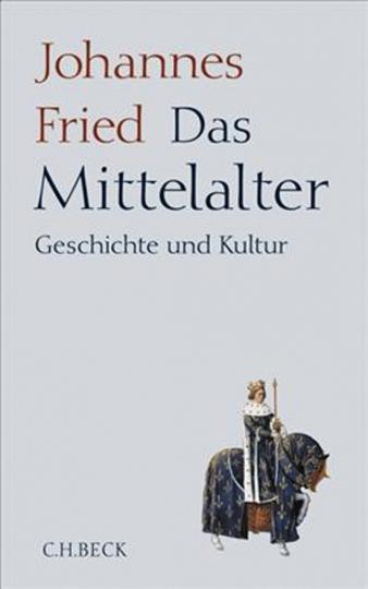 Das Mittelalter. Geschichte und Kultur