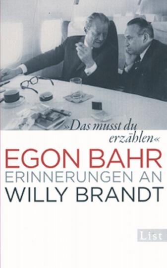 Das musst du erzählen. Erinnerungen an Willy Brandt