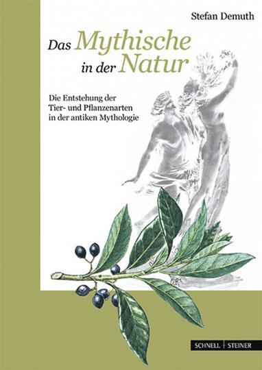 Das Mythische in der Natur. Die Entstehung der Tier-und Pflanzenarten in der antiken Mythologie.