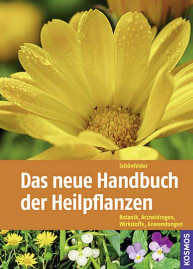 Das neue Handbuch der Heilpflanzen. Botanik, Drogen, Wirkstoffe, Anwendungen.