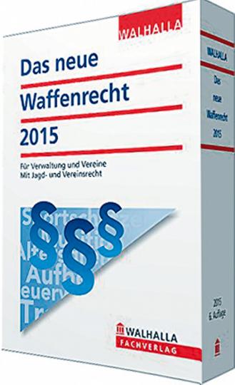 Das neue Waffenrecht 2015