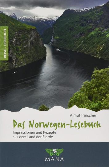Das Norwegen Lesebuch. Impressionen und Rezepte aus dem Land der Fjorde.