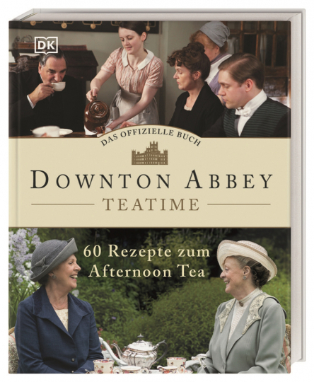 Das offizielle Buch. Downton Abbey Teatime. 60 Rezepte zum Afternoon Tea.