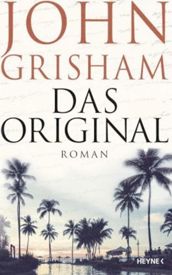 John Grisham. Das Original. Roman.