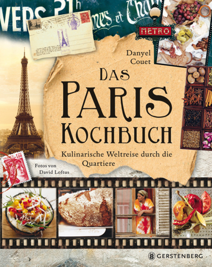 Das Paris-Kochbuch. Kulinarische Weltreise durch die Quartiere.