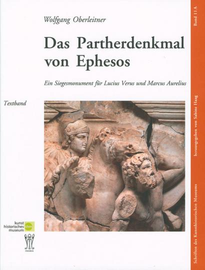 Das Partherdenkmal von Ephesos. Ein Siegesmonument für Lucius Verus und Marcus Aurelius. 2 Bde.