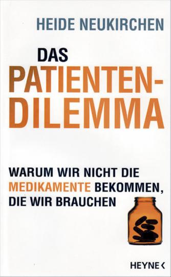 Das Patientendilemma - Warum wir nicht mehr die Medikamente bekommen, die wir brauchen