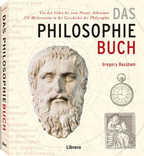 Das Philosophiebuch. 250 Meilensteine in der Geschichte der Philosophie.