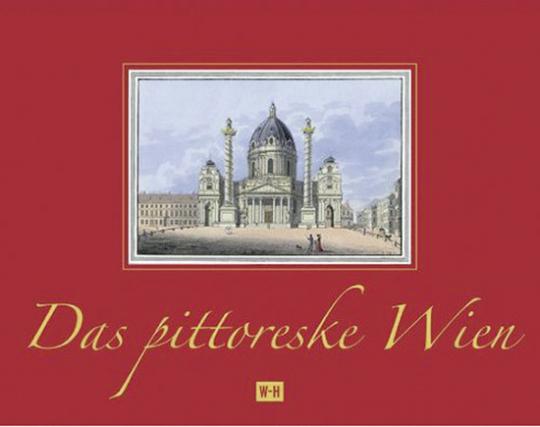 Das pittoreske Wien. Tranquillo Mollos pittoreskes Ansichtenalbum »Wien's vorzüglichste Gebäude und Monumente«. Reprint.