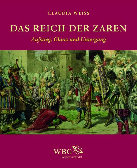 Das Reich der Zaren. Aufstieg, Glanz und Untergang.