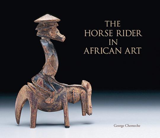 Das Reiterstandbild in der afrikanischen Kunst. The Horse Rider in African Art.
