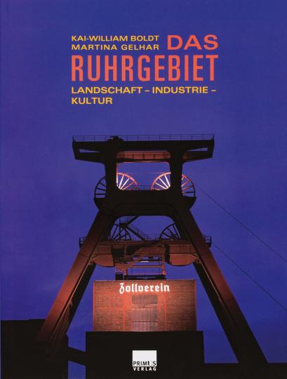 Das Ruhrgebiet. Landschaft, Industrie, Kultur.