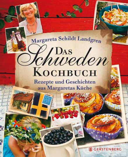 Das Schweden-Kochbuch. Rezepte und Geschichten aus Margaretas Küche.