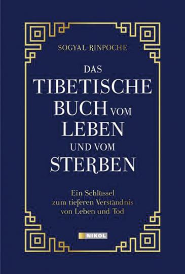 Das tibetische Buch vom Leben und vom Sterben. Ein Schlüssel zum tieferen Verständnis von Leben und Tod.