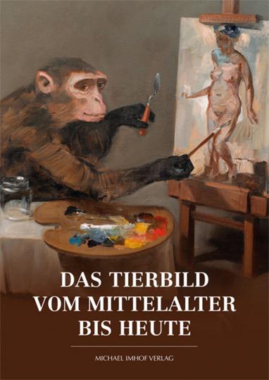 Das Tierbild vom Mittelalter bis heute. Kunst, Kulturgeschichte, Zoologie.