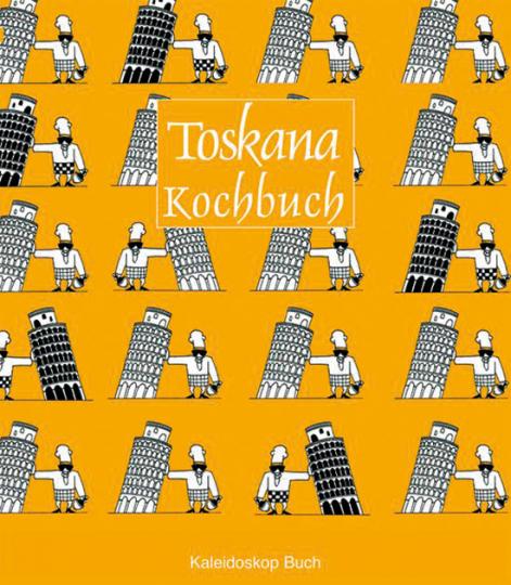 Das Toskana Kochbuch. Über 60 landestypische Rezepte.