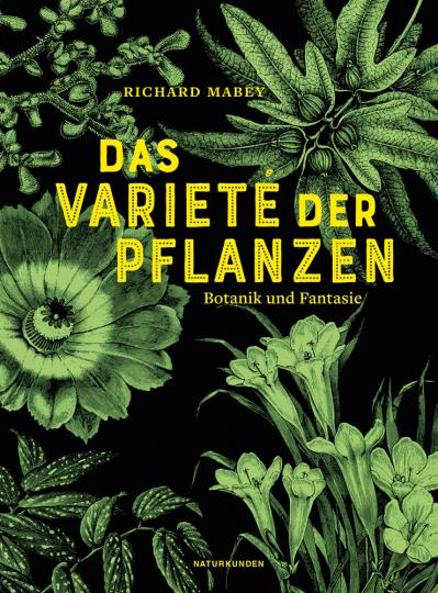 Das Varieté der Pflanzen. Botanik und Fantasie.