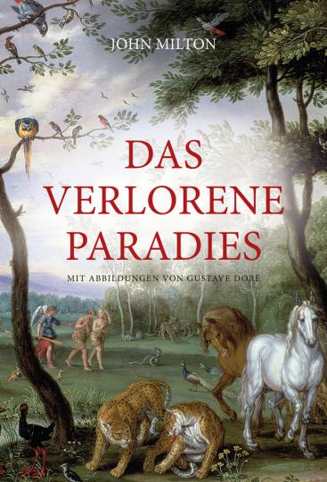 John Milton. Das verlorene Paradies. Mit Illustrationen von Gustave Doré.
