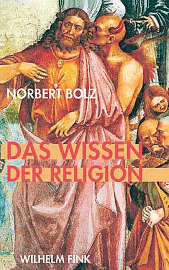 Das Wissen der Religion. Betrachtungen eines religiös Unmusikalischen.