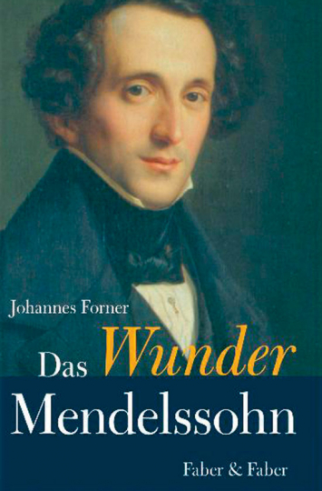 Das Wunder Mendelssohn.