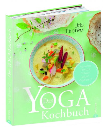 Das Yoga-Kochbuch. Ayurveda, Rohkost, Vollwert, vegan, vegetarisch .