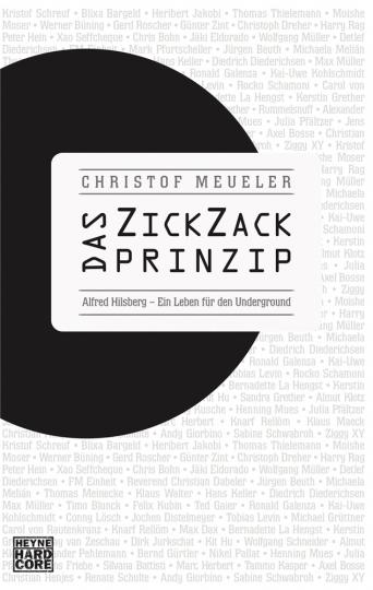Das ZickZack-Prinzip. Alfred Hilsberg - ein Leben für den Underground.
