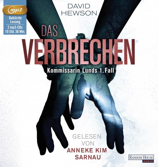 David Hewson. Das Verbrechen. Kommissarin Lunds 1. Fall. 2 mp3-CDs.