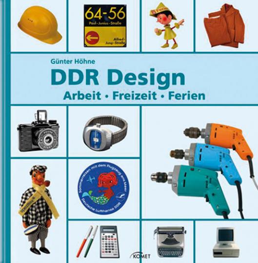 DDR Design. Arbeit, Freizeit, Ferien.