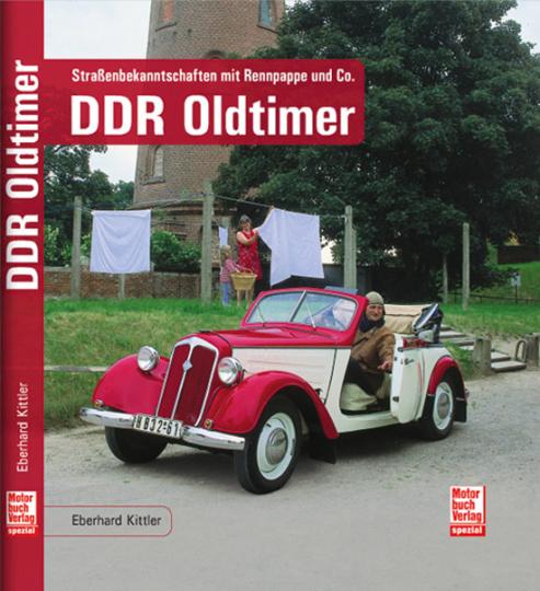 DDR Oldtimer. Straßenbekanntschaften mit Rennpappe & Co.