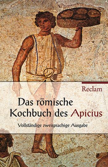 De re coquinaria. Das Kochbuch des Apicius.