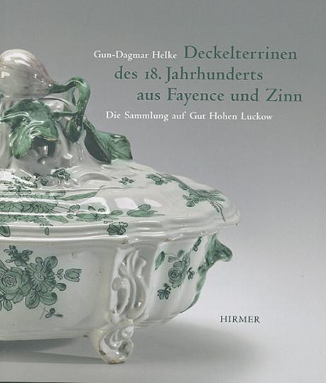 Deckelterrinen des 18. Jahrhunderts aus Fayence und Zinn. Die Sammlung auf Gut Hohen Luckow.