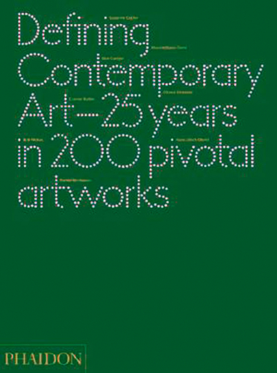 Defining Contemporary Art. 25 Years in 200 Pivotal Artworks. A revolutionary history of the past 25 years in art.