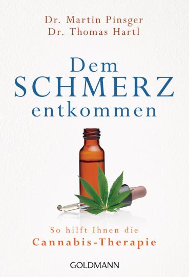 Dem Schmerz entkommen: So hilft Ihnen die Cannabis-Therapie - Die sanfte Revolution.