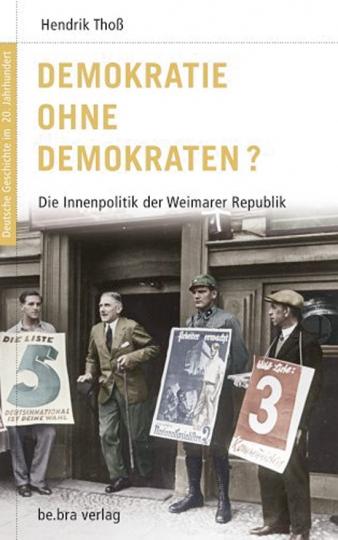 Demokratie ohne Demokraten? Die Innenpolitik der Weimarer Republik.