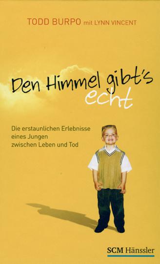 Den Himmel gibt's echt - Die erstaunlichen Erlebnisse eines Jungen zwischen Leben und Tod
