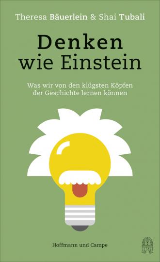 Denken wie Einstein. Was wir von den klügsten Köpfen der Geschichte lernen können.