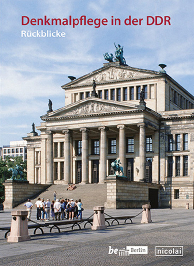 Denkmalpflege in der DDR. Rückblicke.