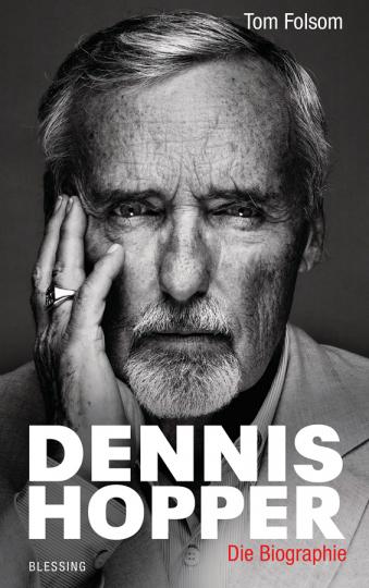 Dennis Hopper. Die Biografie.