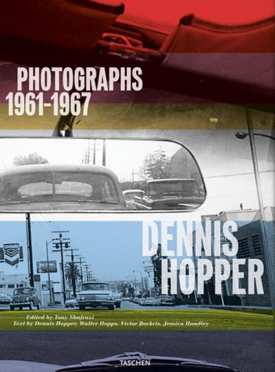 Dennis Hopper. Photographs 1961-1967.