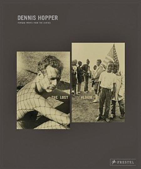 Dennis Hopper. Vintage Photographien aus den sechziger Jahren. The Lost Album.