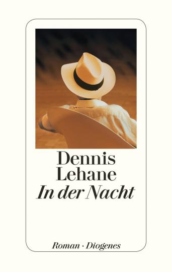 Dennis Lehane. In der Nacht. Roman.