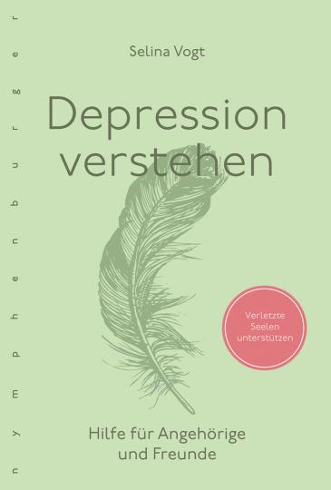 Depression verstehen. Hilfe für Angehörige und Freunde.