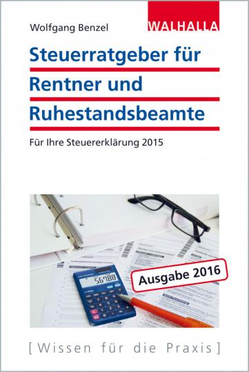 Der aktuelle Steuerratgeber für Rentner und Ruhestandsbeamte 2015 2016